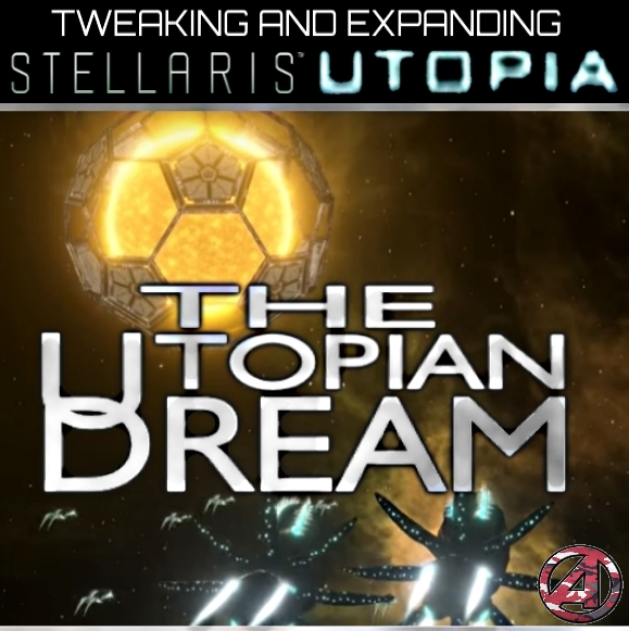 Stellaris Mod Roundup - March '18 - The Utopian Dream